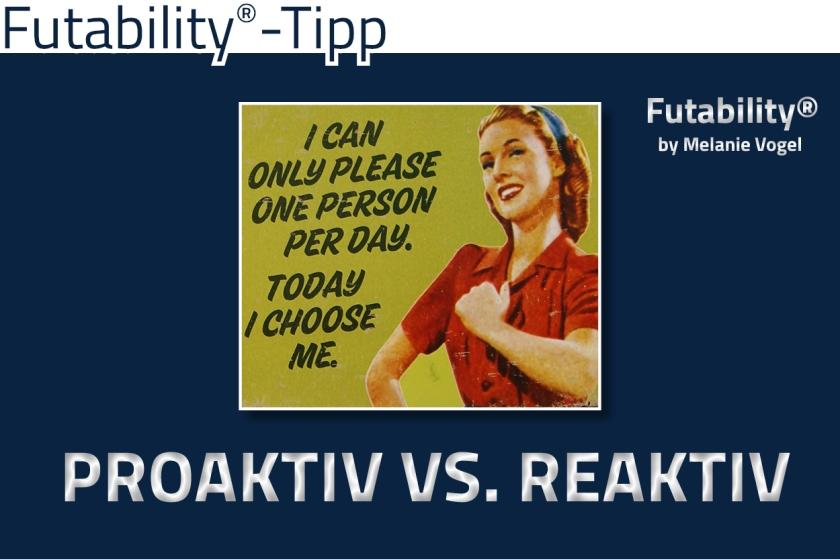 Proaktiv vs. reaktiv